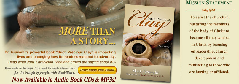 Such Precious Clay - More than a Story - Check out Mark's new book and what Joni  Eareckson Tada and others are saying about it!